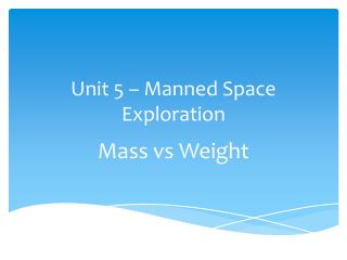 Unit 5 – Manned Space Exploration