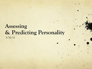 Assessing & Predicting Personality