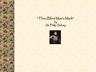 �Thou Blind Man�s Mark� by Sir Philip Sidney