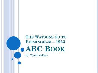 The Watsons go to Birmingham � 1963 ABC Book