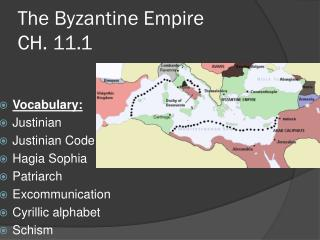 The Byzantine Empire  CH. 11.1
