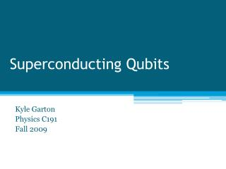 Superconducting Qubits