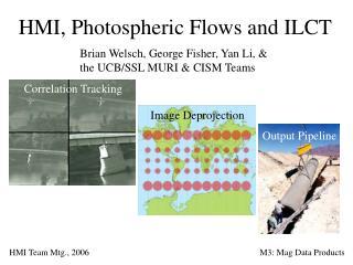 HMI, Photospheric Flows and ILCT