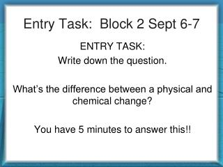 Entry Task:  Block 2 Sept 6-7