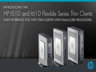 HP t610 and t510 : Introducing HP's Fastest Flexible Series Thin Client