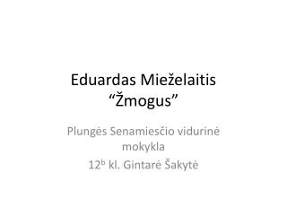 """Eduardas  Mie želaitis """"Žmogus"""""""