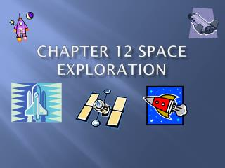 Chapter 12 Space Exploration