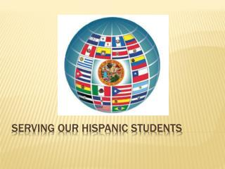 Serving Our Hispanic Students