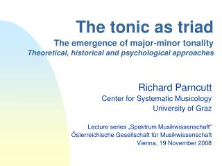 Richard Parncutt Center for Systematic Musicology University of Graz