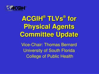 ACGIH  TLVs  for Physical Agents Committee Update