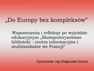 """""""Do Europy bez kompleksów"""""""