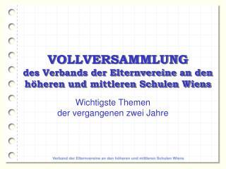 VOLLVERSAMMLUNG des Verbands der Elternvereine an den höheren und mittleren Schulen Wiens