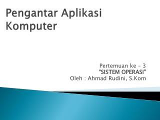 Pengantar Aplikasi Komputer