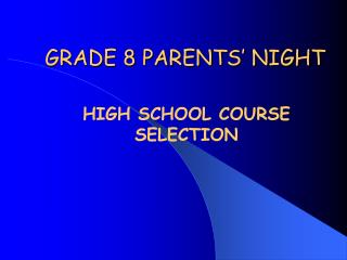 GRADE 8 PARENTS' NIGHT