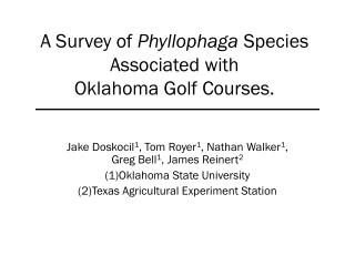 A Survey of  Phyllophaga  Species Associated with  Oklahoma Golf Courses.
