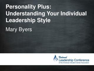 Personality Plus: Understanding Your Individual Leadership Style