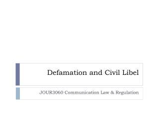 Defamation and  Civil  Libel