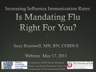Increasing Influenza Immunization Rates: Is Mandating Flu Right For You?