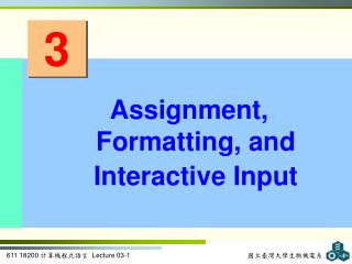 Assignment, Formatting,  and Interactive Input