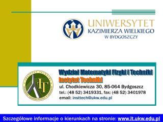 Wydział Matematyki Fizyki i Techniki Instytut Techniki