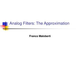 Analog Filters: The Approximation