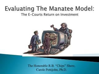 Evaluating The Manatee Model: The E-Courts Return on Investment