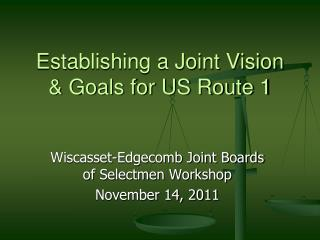 Establishing a Joint Vision & Goals for US Route 1