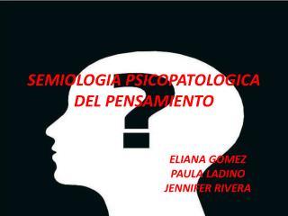 SEMIOLOGIA PSICOPATOLOGICA DEL PENSAMIENTO