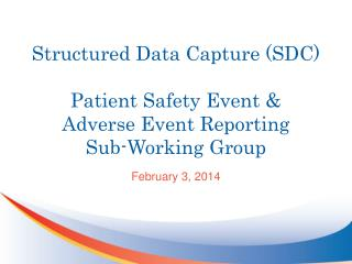 Structured Data Capture (SDC) Patient Safety Event &  Adverse Event Reporting Sub-Working Group