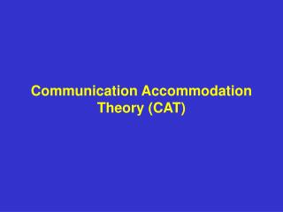 Communication Accommodation Theory CAT