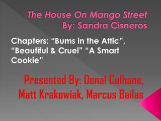 The House On Mango Street By: Sandra Cisneros