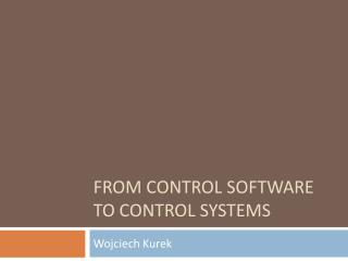 From control software to control systems