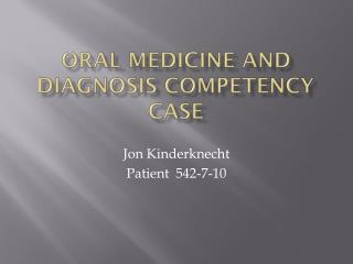 Oral Medicine and Diagnosis Competency Case