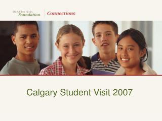 Calgary Student Visit 2007