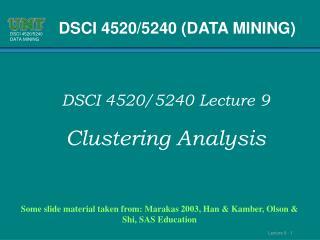 Some slide material taken from: Marakas 2003, Han  Kamber, Olson  Shi, SAS Education