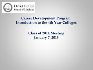 Career Development Program: Introduction to the 4th Year Colleges Class of 2014 Meeting