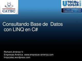 Consultando Base  de   Datos  con LINQ  en C#