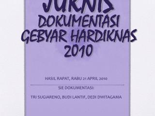 JUKNIS DOKUMENTASI GEBYAR HARDIKNAS 2010