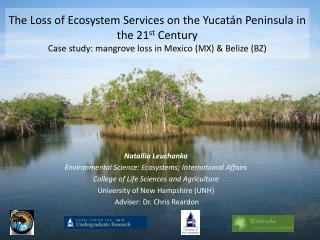 Natallia Leuchanka Environmental Science: Ecosystems; International Affairs