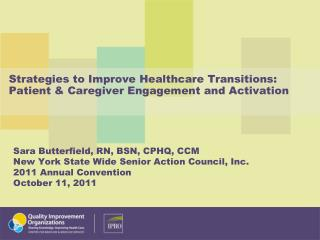 Strategies to Improve Healthcare Transitions: Patient & Caregiver Engagement and Activation