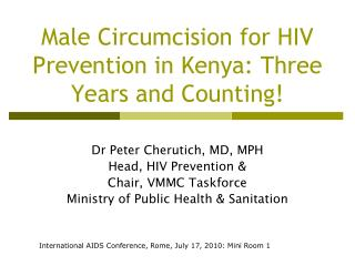 Male Circumcision for HIV Prevention in Kenya:  Three  Years and Counting!