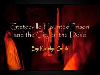 Statesville Haunted Prison and the City of the Dead