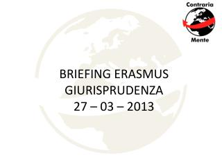 BRIEFING ERASMUS  GIURISPRUDENZA 27 – 03 – 2013