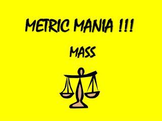 METRIC MANIA !!!