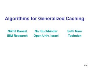 Algorithms for Generalized Caching