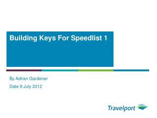 Building Keys For Speedlist 1