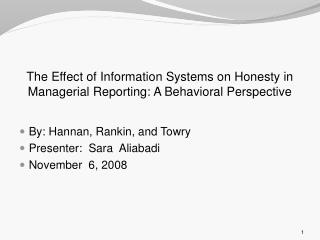 The Effect of Information Systems on Honesty in Managerial Reporting: A Behavioral Perspective