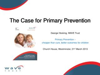 The Case for Primary Prevention