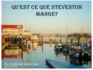 Qu'est ce que  Steveston Mange?