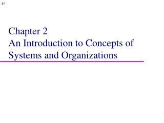 Chapter 2 An Introduction to Concepts of Systems and Organizations